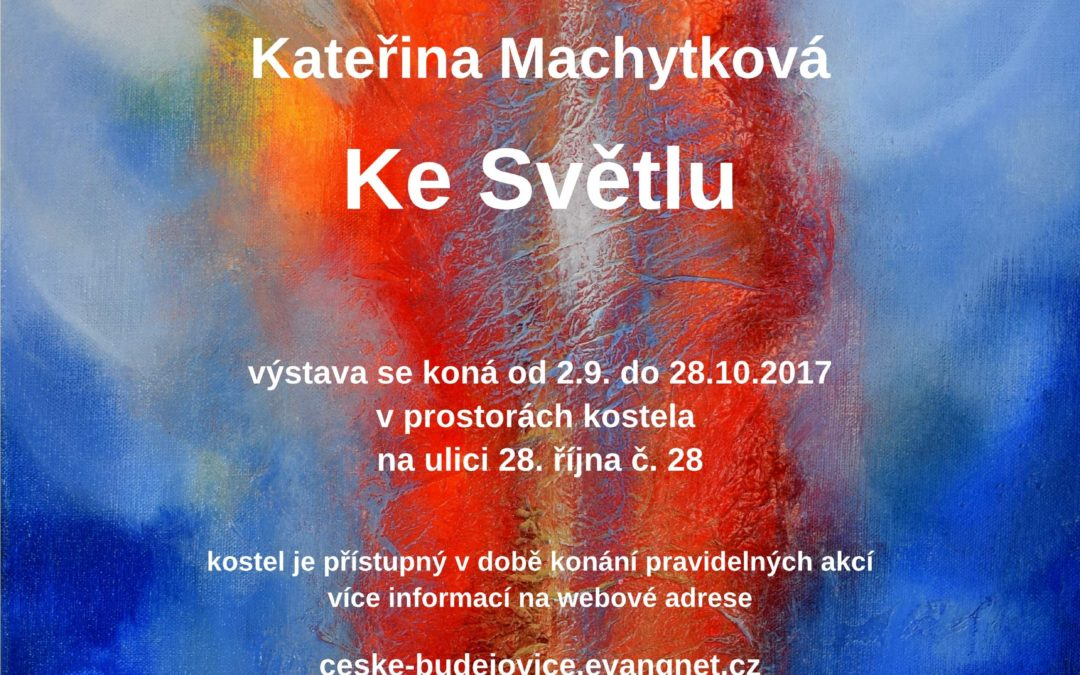 "Exhibition ""To the Light"" in České Budějovice – 2017"