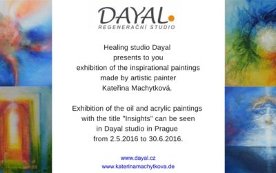 "Exhibition ""Insights"" in Praque in healing studio Dayal"