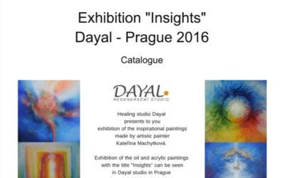 "Portfolio 2016: Catalog of exhibition ""Insights"" in Praque in healing studio Dayal"