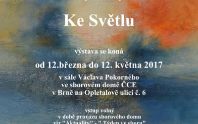 "My solo exhibition ""To the Light"" – Evangelic church Brno – 2017"