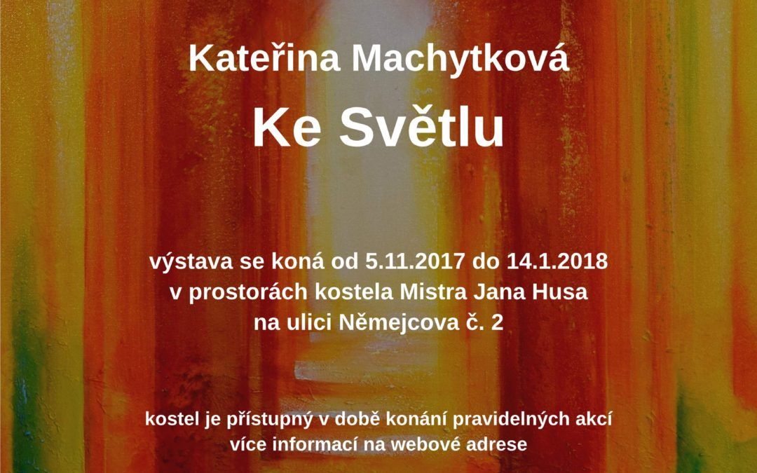 "Exhibition ""To the Light"" in Plzen (2017)"