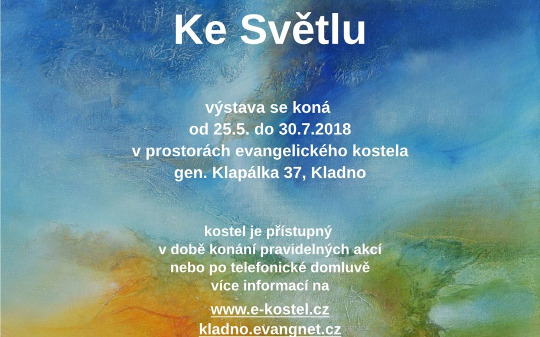 "Exhibition ""To the Light"" in the Evangelical Church in Kladno – 2018"