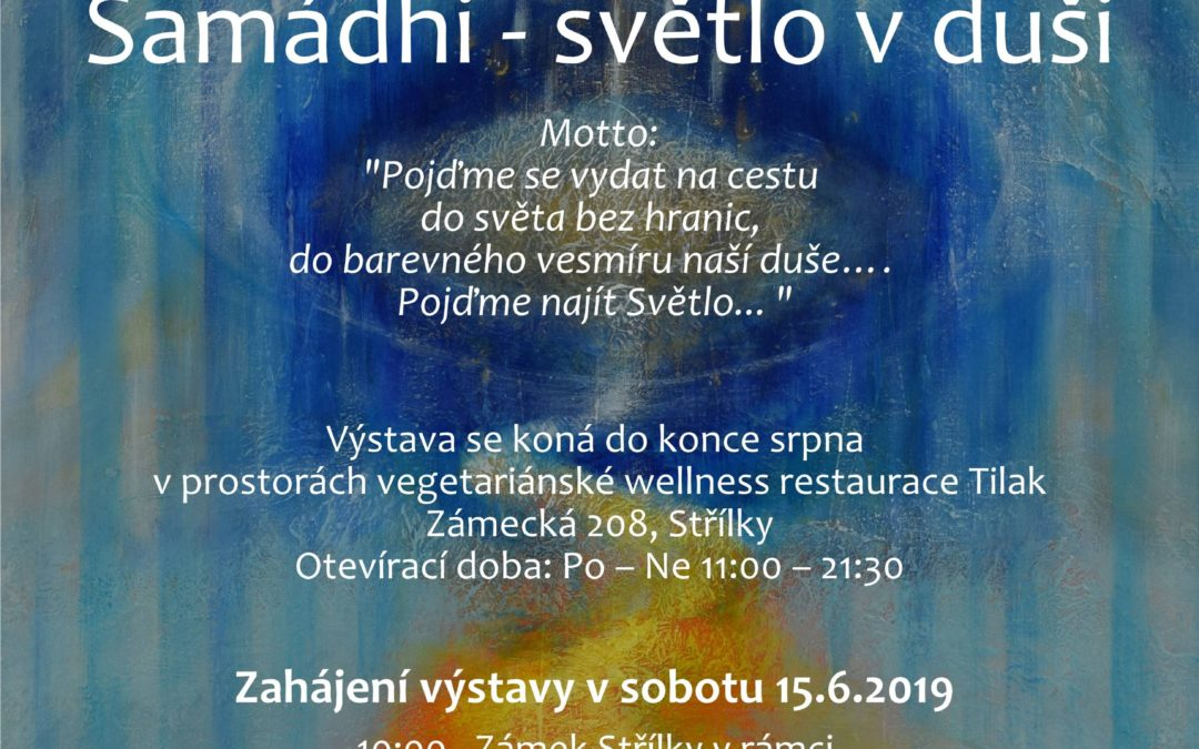 "Exhibition ""Samadhi – light in the soul"" – restaurant Tilak Střílky 2019"